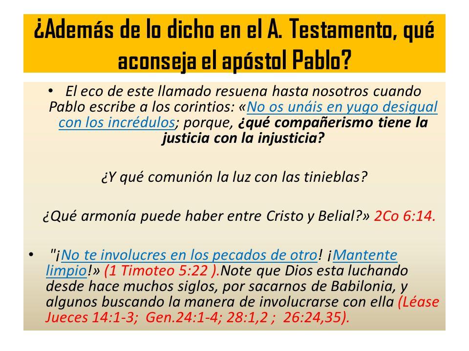 ¿Además de lo dicho en el A. Testamento, qué aconseja el apóstol Pablo? El eco de este llamado resuena hasta nosotros cuando Pablo escribe a los corin