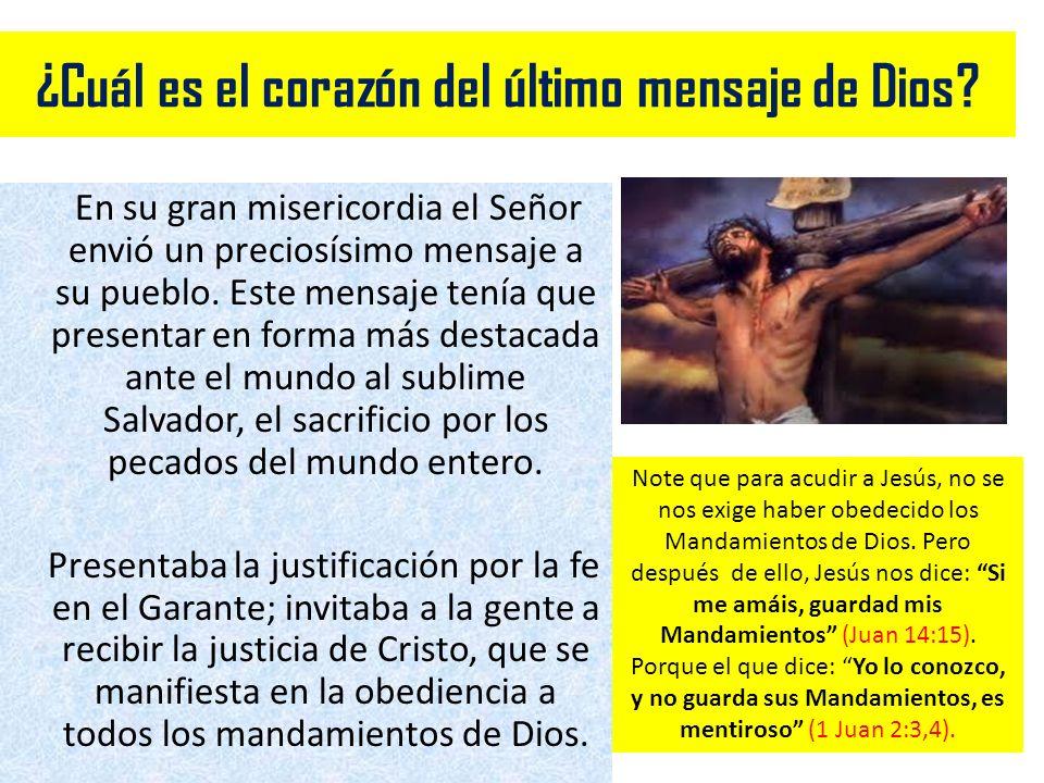 ¿Cuál es el corazón del último mensaje de Dios? En su gran misericordia el Señor envió un preciosísimo mensaje a su pueblo. Este mensaje tenía que pre