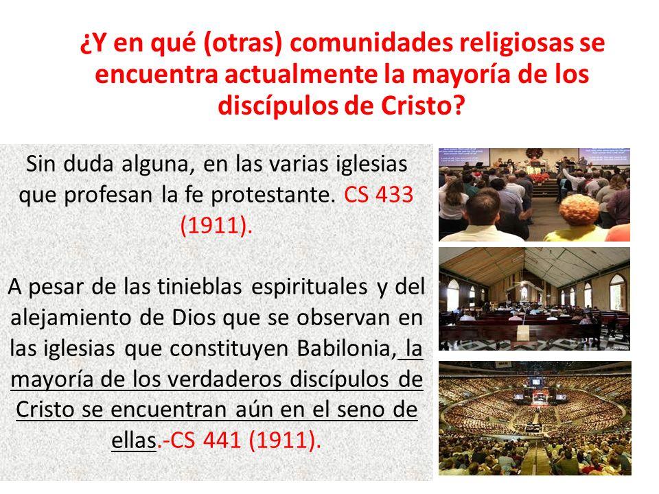¿Y en qué (otras) comunidades religiosas se encuentra actualmente la mayoría de los discípulos de Cristo? Sin duda alguna, en las varias iglesias que