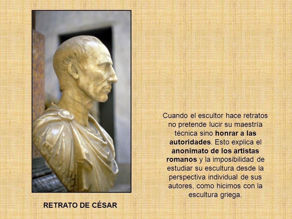 Cuando el escultor hace retratos no pretende lucir su maestría técnica sino honrar a las autoridades. Esto explica el anonimato de los artistas romano