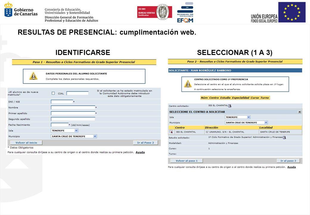 RESULTAS DE PRESENCIAL: cumplimentación web. IDENTIFICARSE SELECCIONAR (1 A 3)