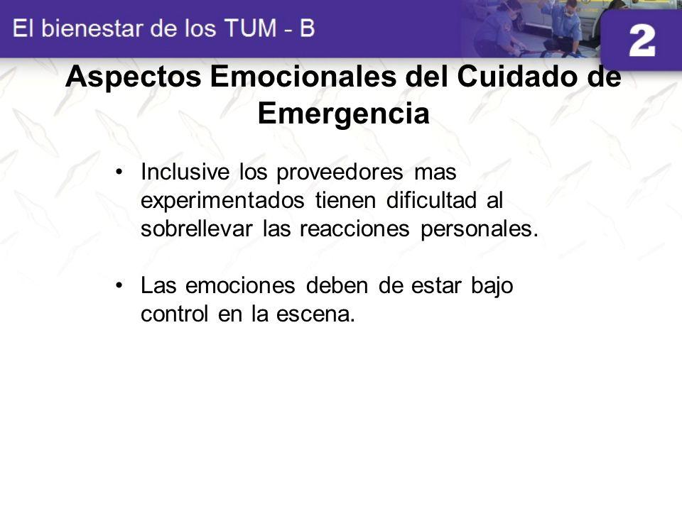 Aspectos Emocionales del Cuidado de Emergencia Inclusive los proveedores mas experimentados tienen dificultad al sobrellevar las reacciones personales
