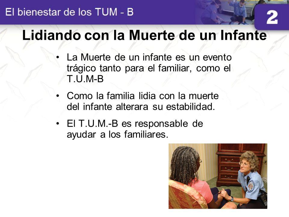 Lidiando con la Muerte de un Infante La Muerte de un infante es un evento trágico tanto para el familiar, como el T.U.M-B Como la familia lidia con la