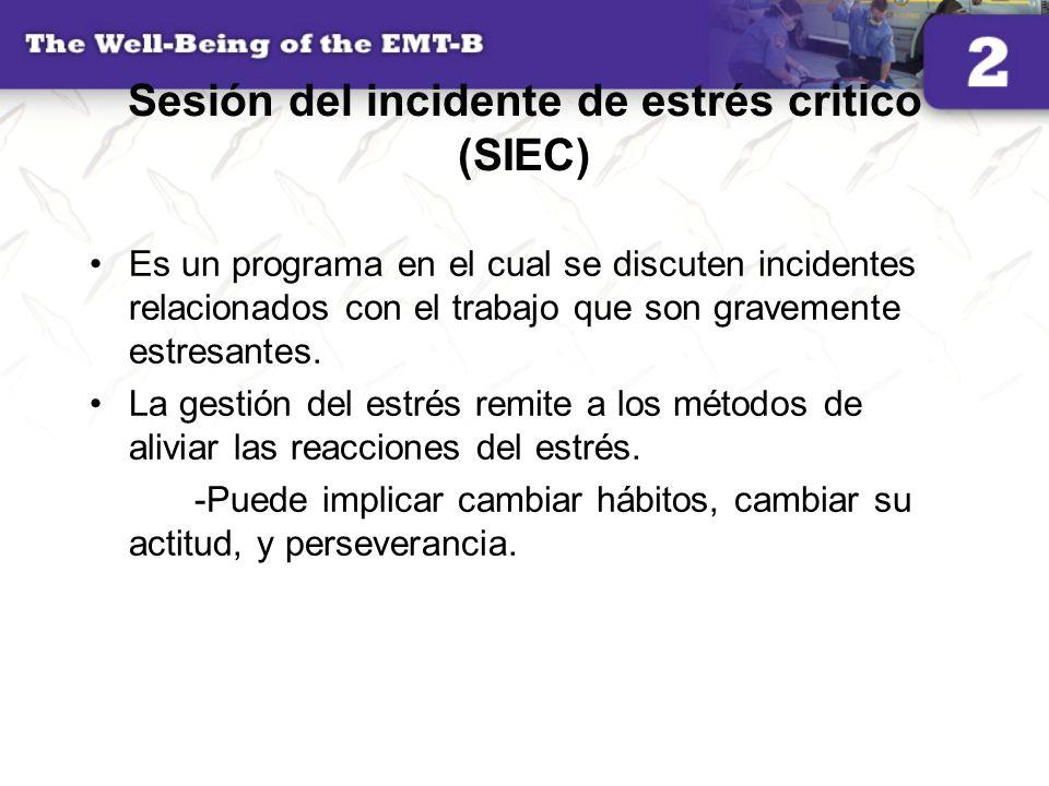 Sesión del incidente de estrés critico (SIEC) Es un programa en el cual se discuten incidentes relacionados con el trabajo que son gravemente estresan