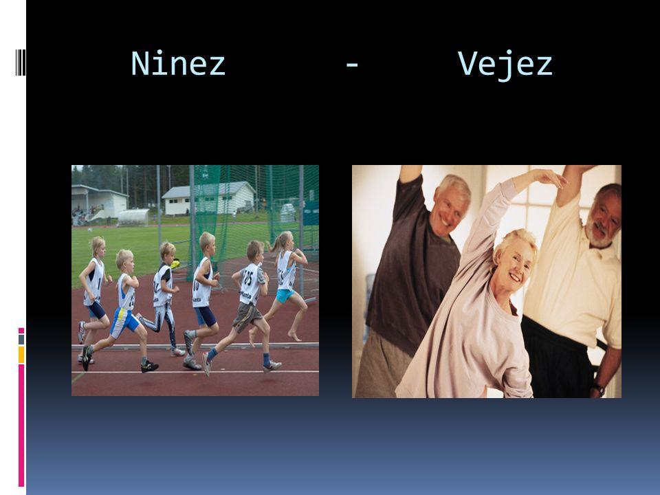 Ninez - Vejez