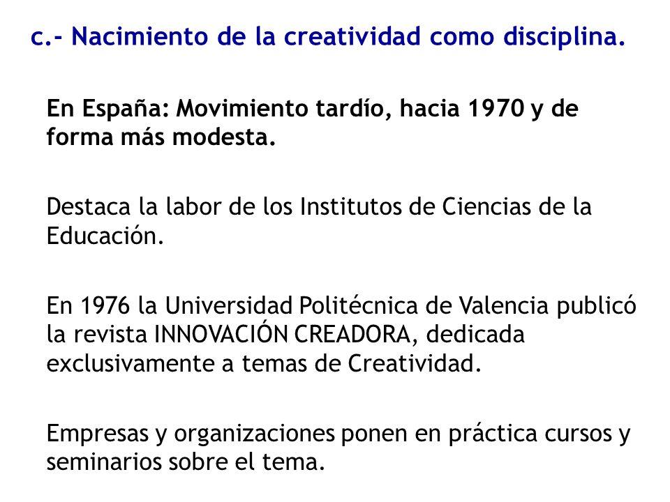 En España: Movimiento tardío, hacia 1970 y de forma más modesta. Destaca la labor de los Institutos de Ciencias de la Educación. En 1976 la Universida