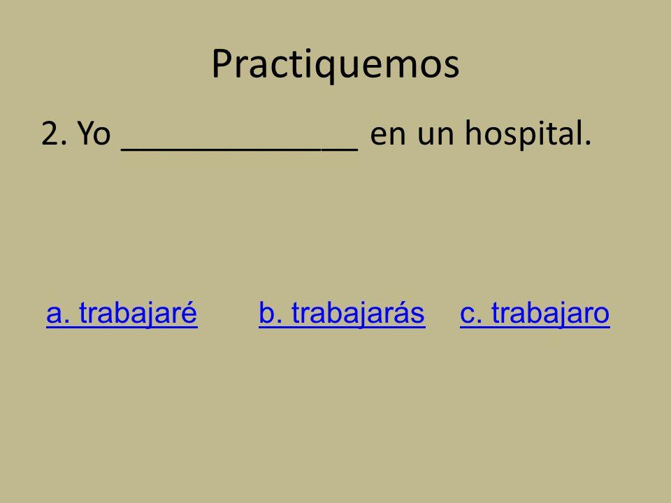 Practiquemos 1. Juanito _____________ en las olimpiadas. a. participaréb. participarác. participara