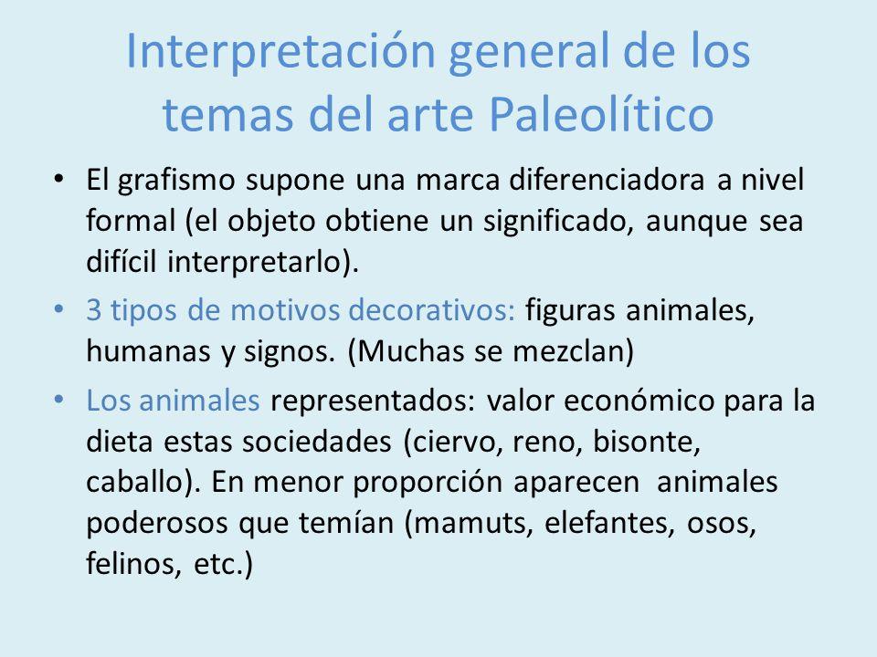 Interpretación general de los temas del arte Paleolítico El grafismo supone una marca diferenciadora a nivel formal (el objeto obtiene un significado,