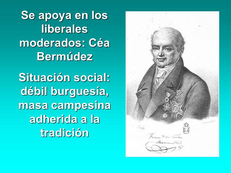 Se apoya en los liberales moderados: Céa Bermúdez Situación social: débil burguesía, masa campesina adherida a la tradición