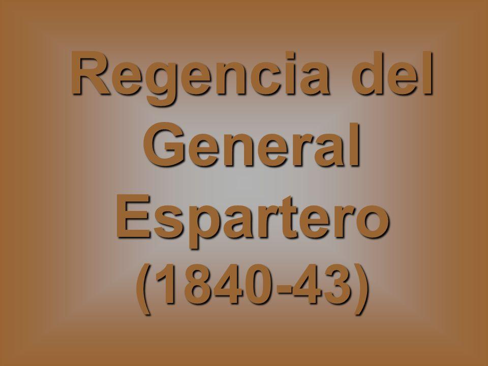Regencia del General Espartero (1840-43)