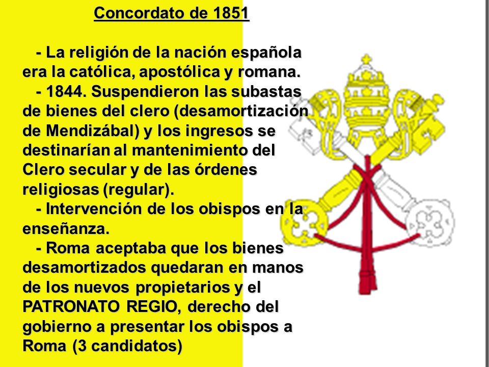 Concordato de 1851 - La religión de la nación española era la católica, apostólica y romana. - La religión de la nación española era la católica, apos