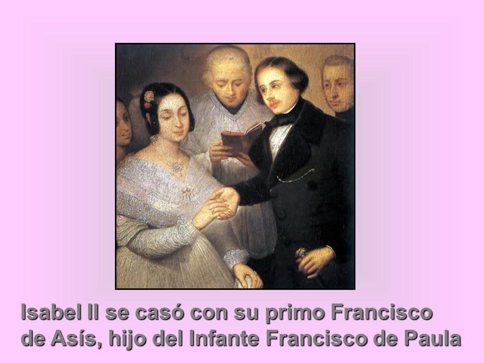Isabel II se casó con su primo Francisco de Asís, hijo del Infante Francisco de Paula