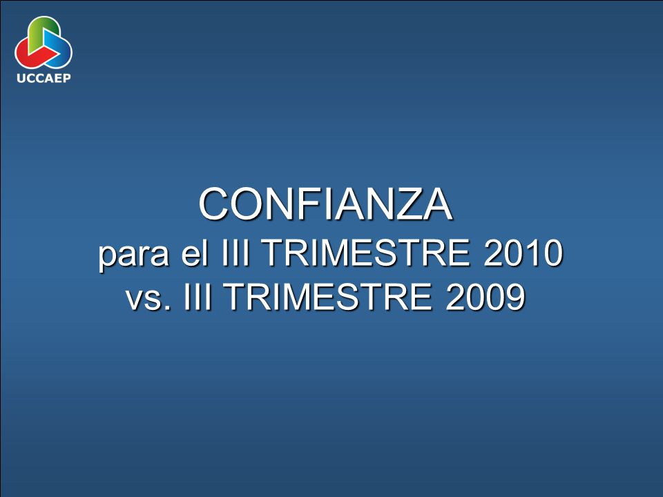 CONFIANZA para el III TRIMESTRE 2010 para el III TRIMESTRE 2010 vs. III TRIMESTRE 2009