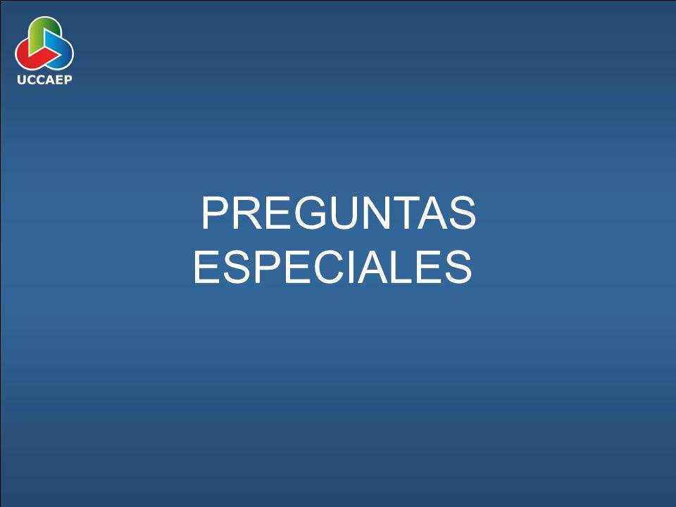 PREGUNTAS ESPECIALES