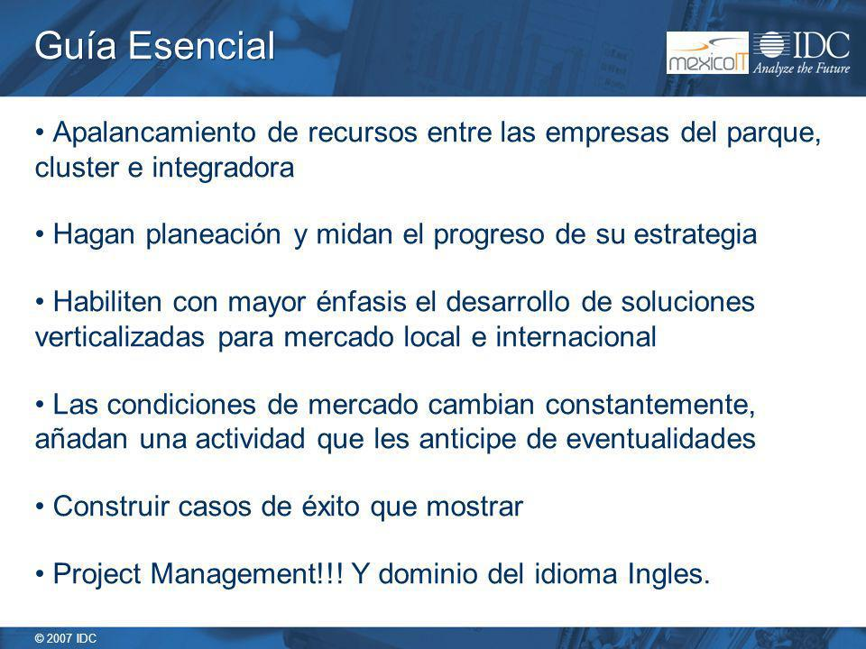 © 2007 IDC Guía Esencial Apalancamiento de recursos entre las empresas del parque, cluster e integradora Hagan planeación y midan el progreso de su es