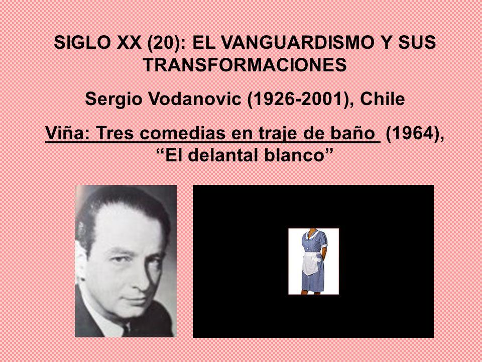 SIGLO XX (20): EL VANGUARDISMO Y SUS TRANSFORMACIONES Sergio Vodanovic (1926-2001), Chile Viña: Tres comedias en traje de baño (1964), El delantal bla
