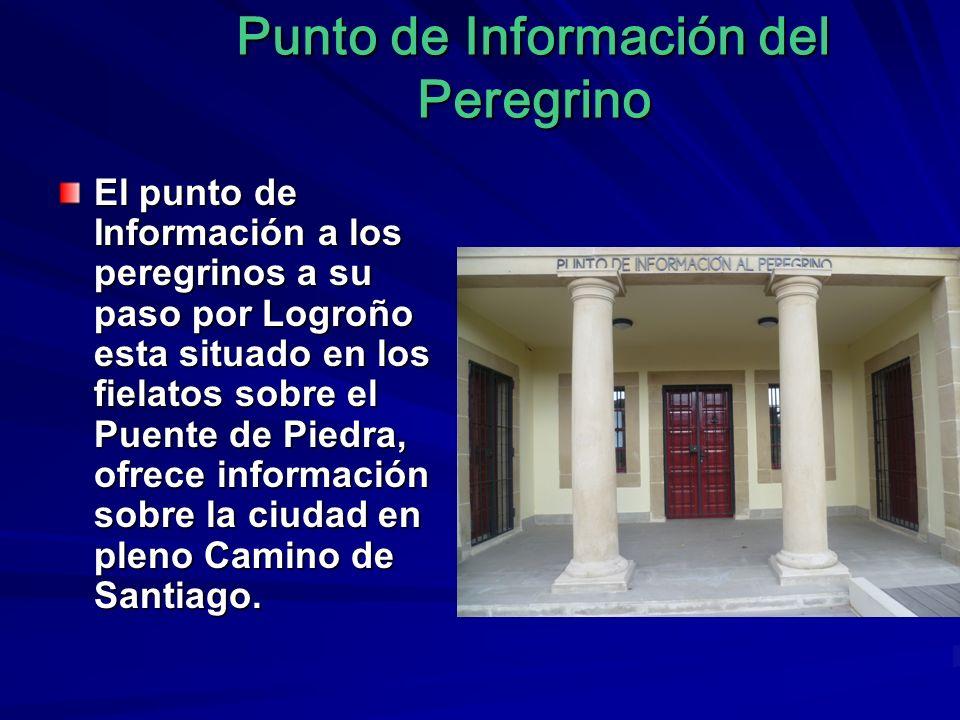 Punto de Información del Peregrino El punto de Información a los peregrinos a su paso por Logroño esta situado en los fielatos sobre el Puente de Pied