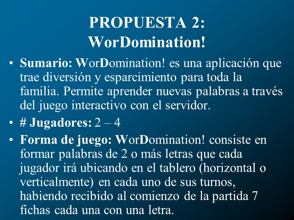 PROPUESTA 2: WorDomination. Sumario: WorDomination.