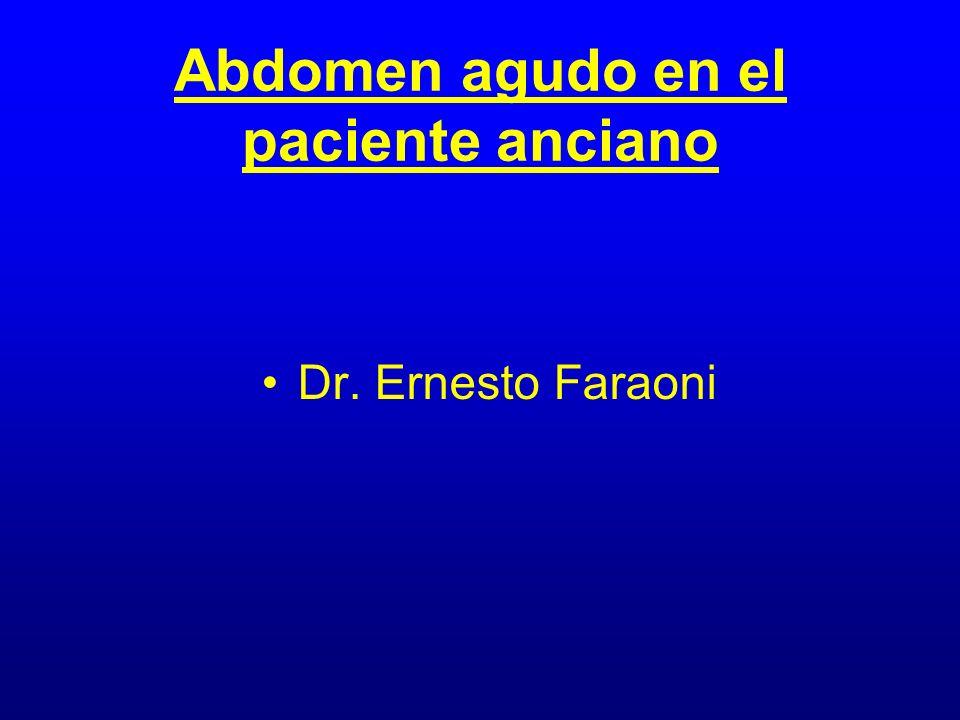 Abdomen agudo en el paciente anciano Dr. Ernesto Faraoni