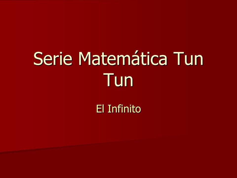 Acercándonos al Infinito El infinito no es ni un número grande ni absolutamente ninguna clase de número.