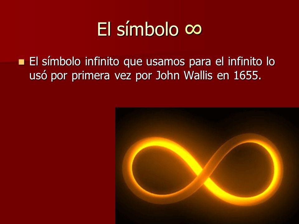 El símbolo El símbolo El símbolo infinito que usamos para el infinito lo usó por primera vez por John Wallis en 1655. El símbolo infinito que usamos p