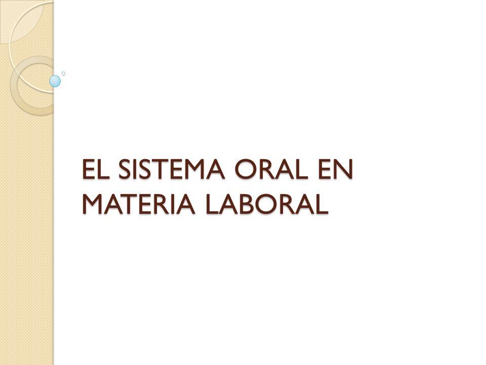 EL SISTEMA ORAL EN MATERIA LABORAL