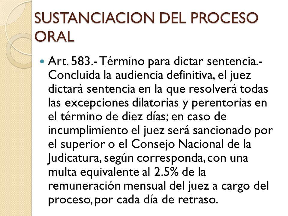 SUSTANCIACION DEL PROCESO ORAL Art. 583.- Término para dictar sentencia.- Concluida la audiencia definitiva, el juez dictará sentencia en la que resol