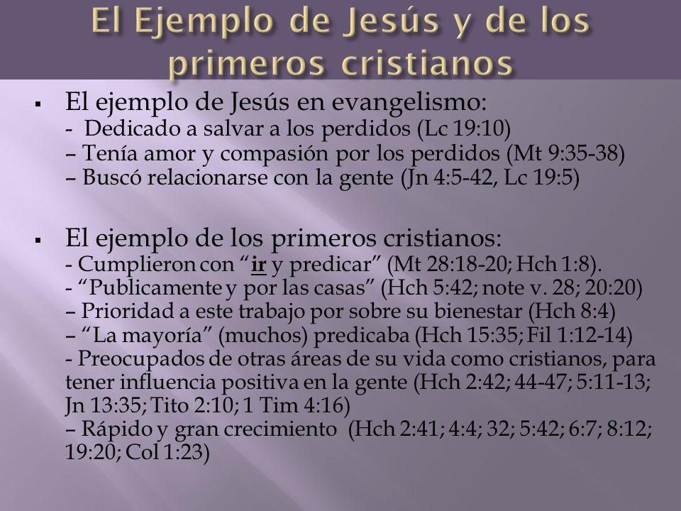 El ejemplo de Jesús en evangelismo: - Dedicado a salvar a los perdidos (Lc 19:10) – Tenía amor y compasión por los perdidos (Mt 9:35-38) – Buscó relac
