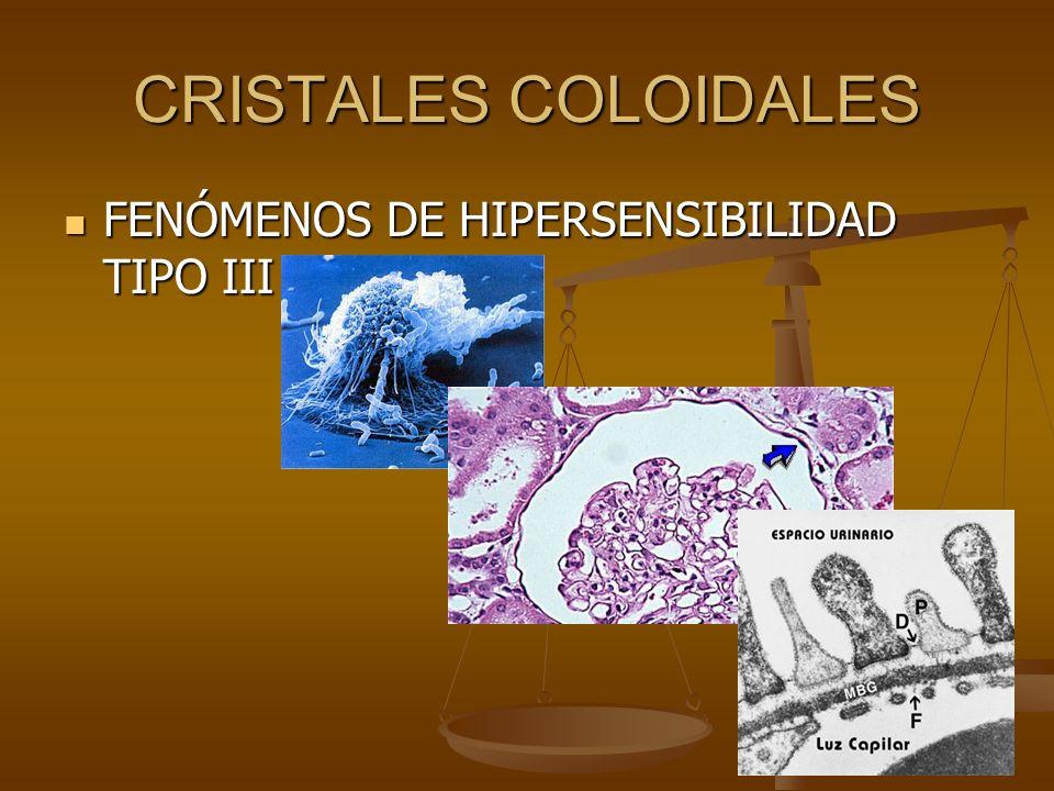 CRISTALES COLOIDALES FENÓMENOS DE HIPERSENSIBILIDAD TIPO III FENÓMENOS DE HIPERSENSIBILIDAD TIPO III
