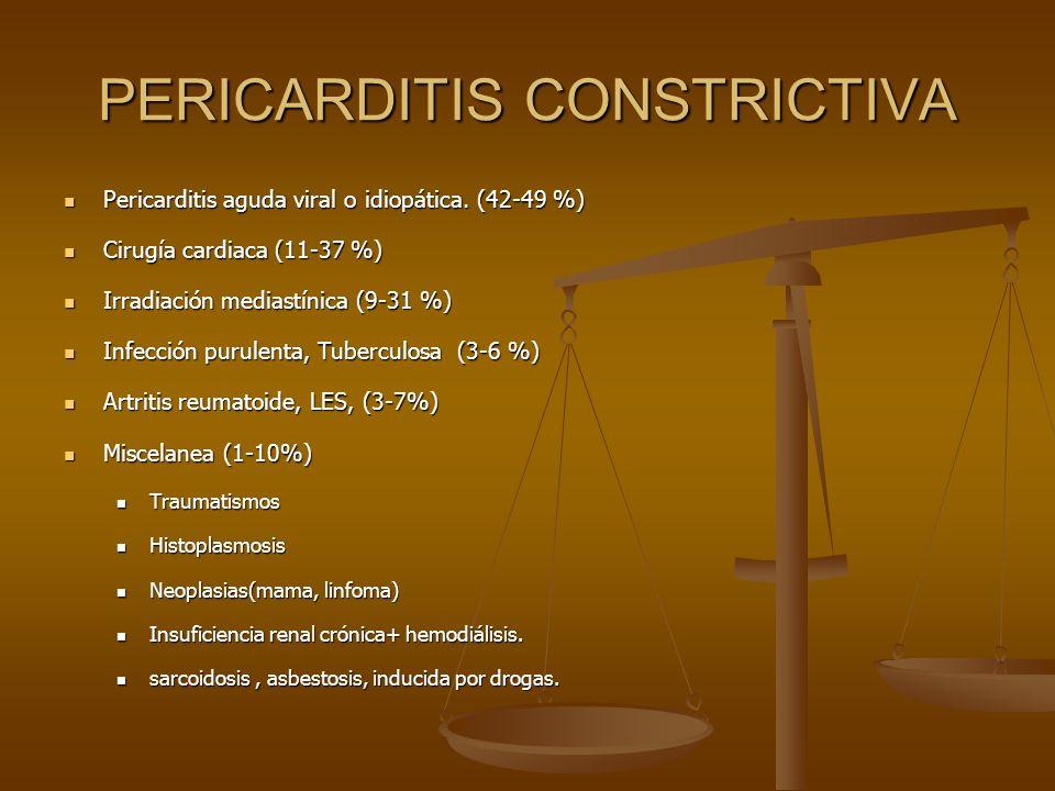 PERICARDITIS CONSTRICTIVA Pericarditis aguda viral o idiopática. (42-49 %) Pericarditis aguda viral o idiopática. (42-49 %) Cirugía cardiaca (11-37 %)