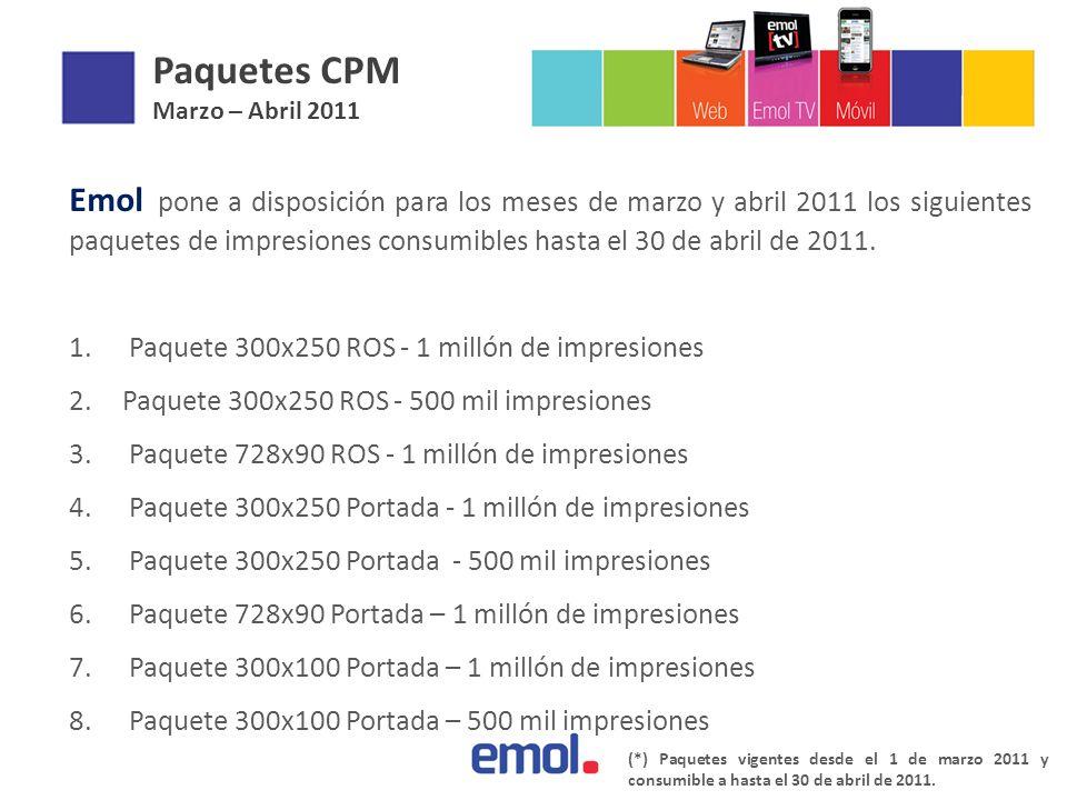 Paquetes CPM Marzo – Abril 2011 Emol pone a disposición para los meses de marzo y abril 2011 los siguientes paquetes de impresiones consumibles hasta el 30 de abril de 2011.