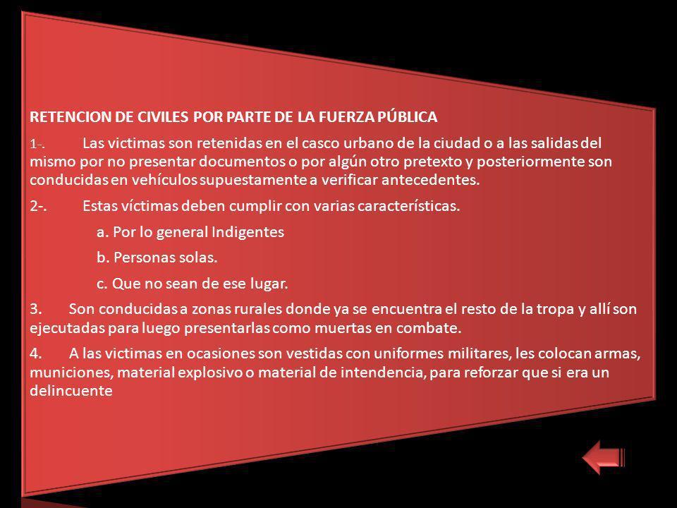 RETENCION DE CIVILES POR PARTE DE LA FUERZA PÚBLICA 1-.