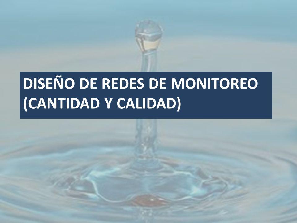 DISEÑO DE REDES DE MONITOREO (CANTIDAD Y CALIDAD)
