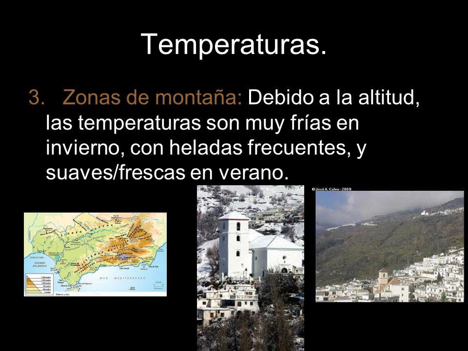 Temperaturas. 3. Zonas de montaña: Debido a la altitud, las temperaturas son muy frías en invierno, con heladas frecuentes, y suaves/frescas en verano