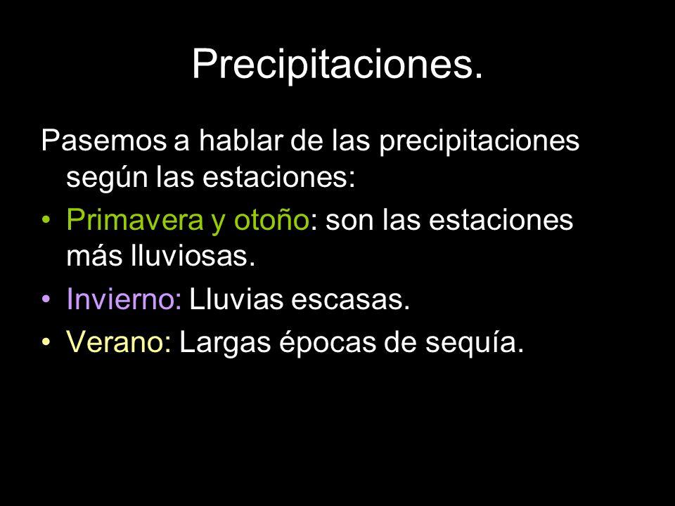 Precipitaciones. Pasemos a hablar de las precipitaciones según las estaciones: Primavera y otoño: son las estaciones más lluviosas. Invierno: Lluvias