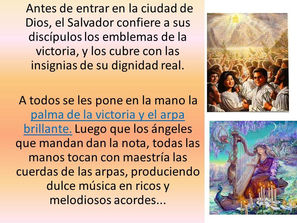 Antes de entrar en la ciudad de Dios, el Salvador confiere a sus discípulos los emblemas de la victoria, y los cubre con las insignias de su dignidad