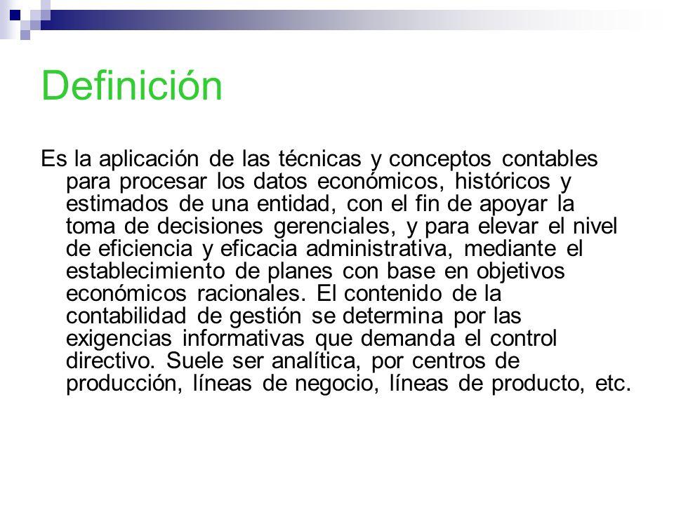 Definición Es la aplicación de las técnicas y conceptos contables para procesar los datos económicos, históricos y estimados de una entidad, con el fi