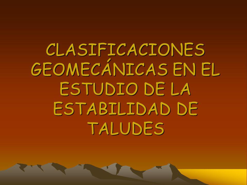 CLASIFICACIONES GEOMECÁNICAS EN EL ESTUDIO DE LA ESTABILIDAD DE TALUDES