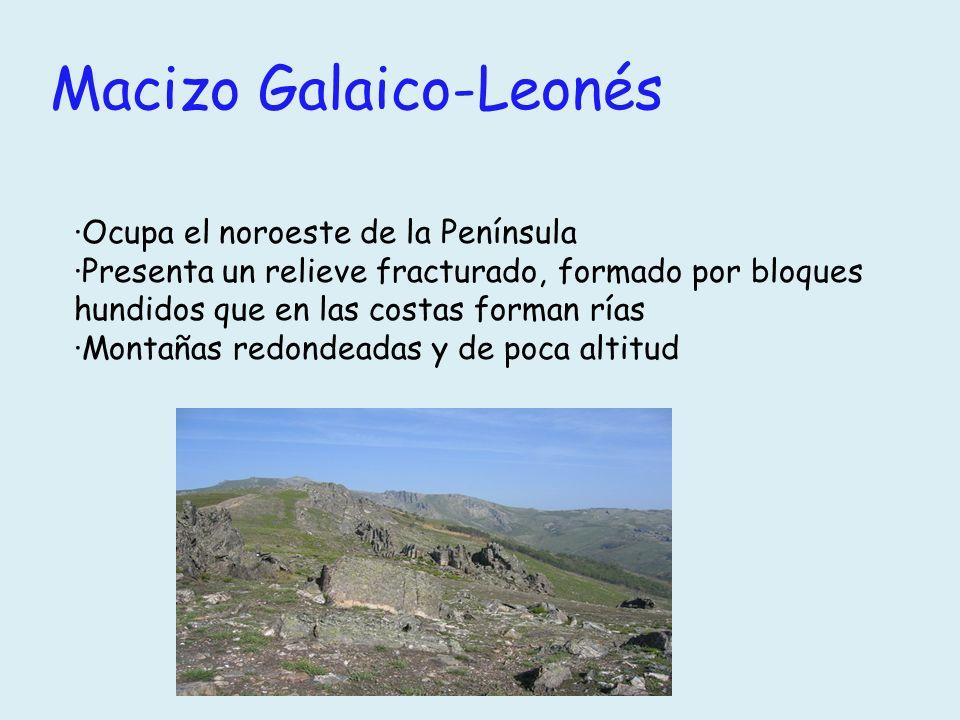 Macizo Galaico-Leonés ·Ocupa el noroeste de la Península ·Presenta un relieve fracturado, formado por bloques hundidos que en las costas forman rías ·