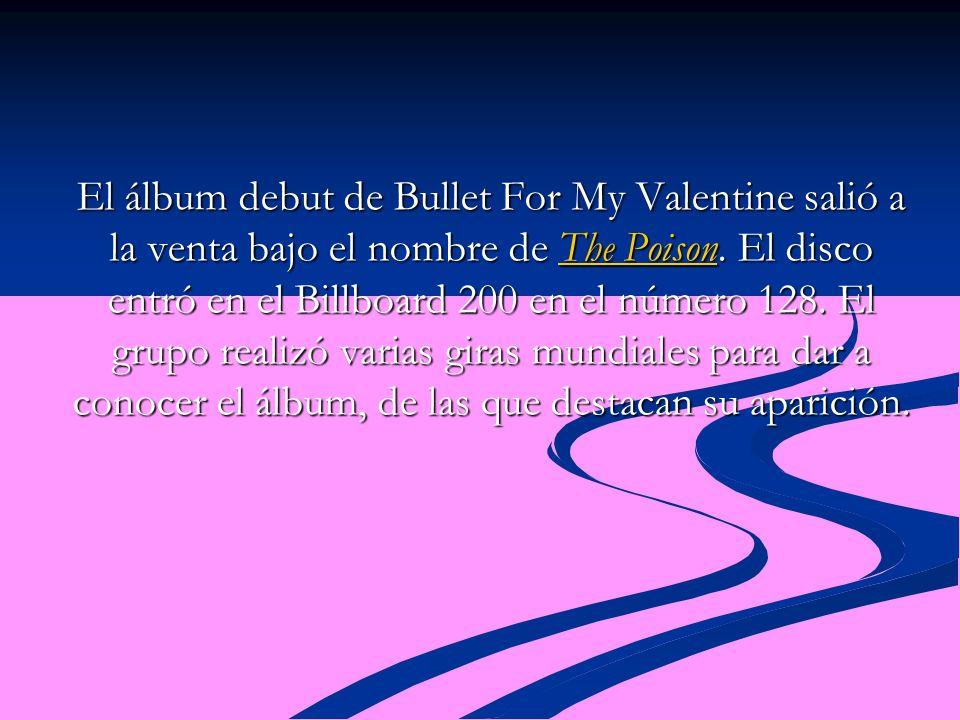 El álbum debut de Bullet For My Valentine salió a la venta bajo el nombre de The Poison.