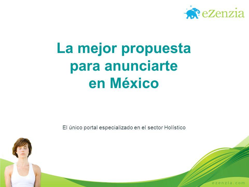 La mejor propuesta para anunciarte en México El único portal especializado en el sector Holístico
