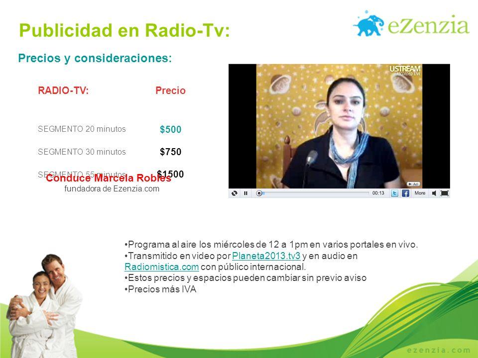 Publicidad en Radio-Tv: Programa al aire los miércoles de 12 a 1pm en varios portales en vivo. Transmitido en video por Planeta2013.tv3 y en audio en