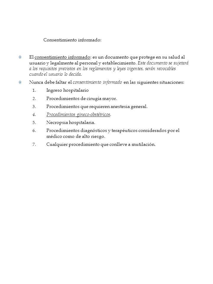 Consentimiento informado: El consentimiento informado: es un documento que protege en su salud al usuario y legalmente al personal y establecimiento.