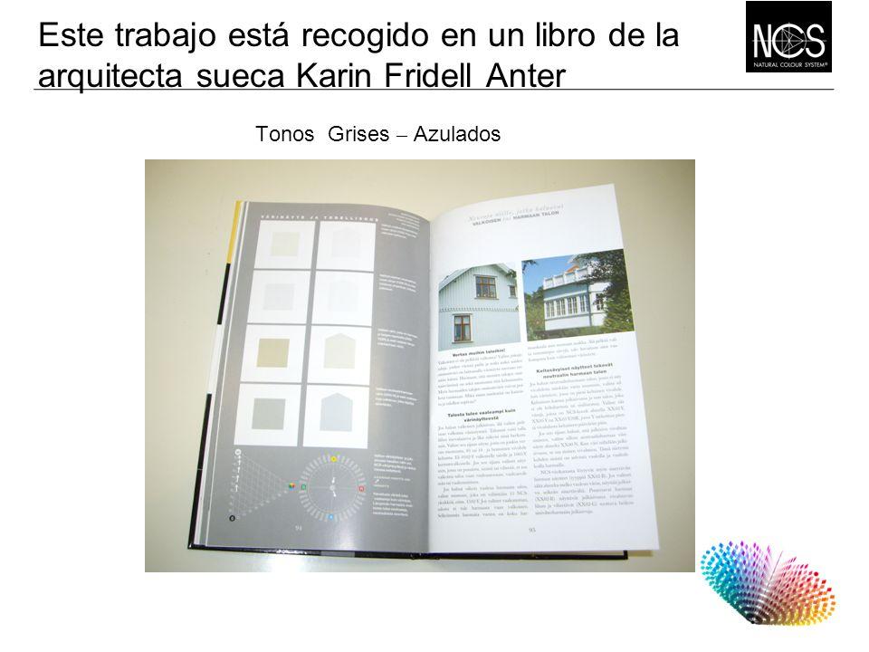 Este trabajo está recogido en un libro de la arquitecta sueca Karin Fridell Anter Tonos Grises – Azulados