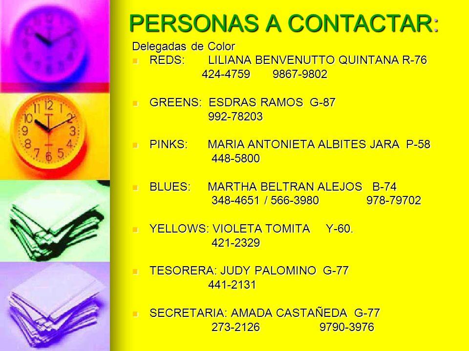 PERSONAS A CONTACTAR: Delegadas de Color REDS: LILIANA BENVENUTTO QUINTANA R-76 REDS: LILIANA BENVENUTTO QUINTANA R-76 424-4759 9867-9802 424-4759 986