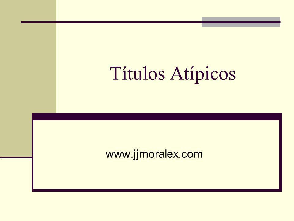 Títulos Atípicos www.jjmoralex.com