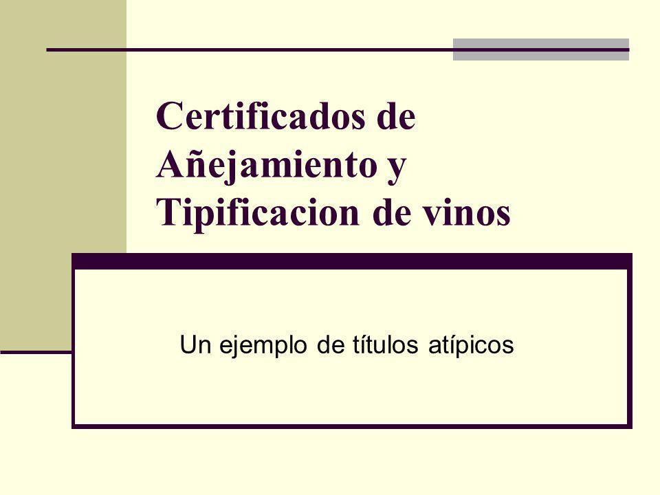 Certificados de Añejamiento y Tipificacion de vinos Un ejemplo de títulos atípicos