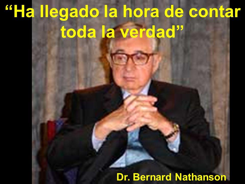 He dirigido personalmente alrededor de 75.000 abortos NOMBRE : Bernard N.