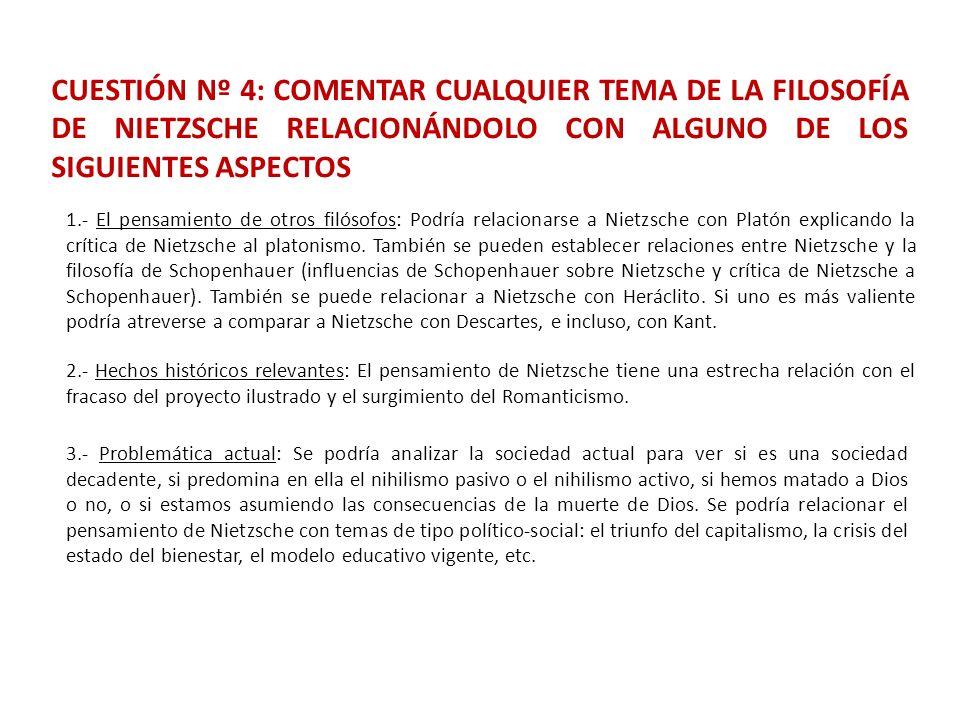 CUESTIÓN Nº 4: COMENTAR CUALQUIER TEMA DE LA FILOSOFÍA DE NIETZSCHE RELACIONÁNDOLO CON ALGUNO DE LOS SIGUIENTES ASPECTOS 1.- El pensamiento de otros f