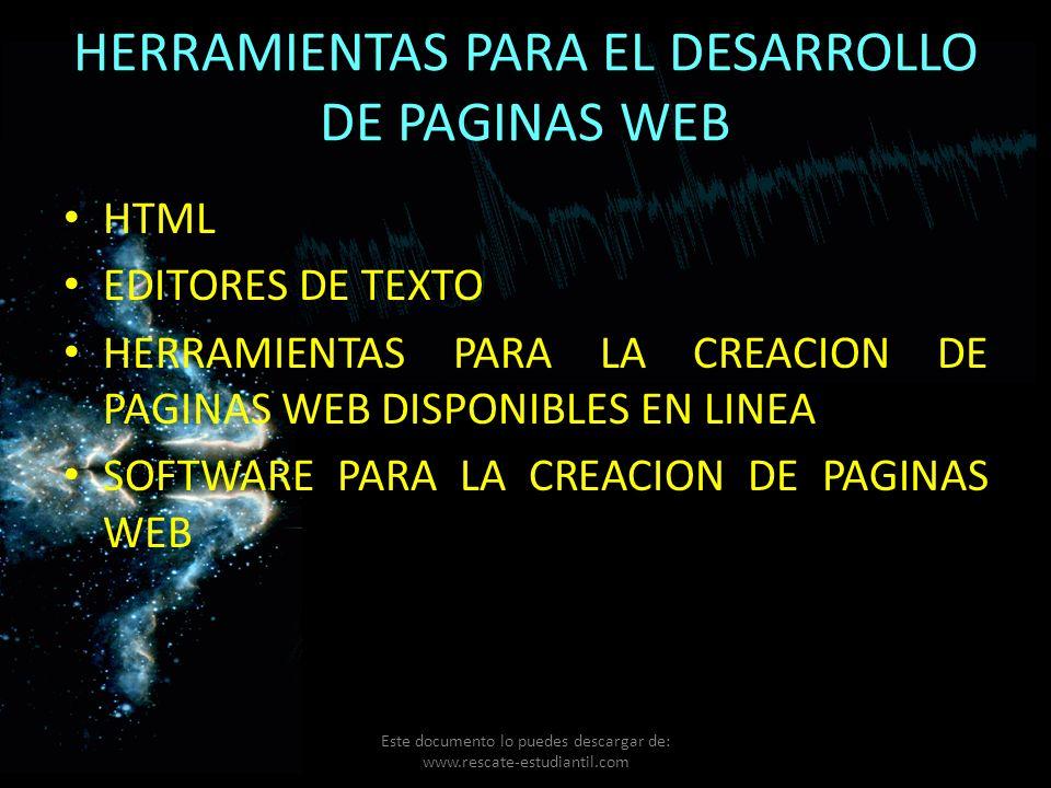 HERRAMIENTAS PARA EL DESARROLLO DE PAGINAS WEB HTML EDITORES DE TEXTO HERRAMIENTAS PARA LA CREACION DE PAGINAS WEB DISPONIBLES EN LINEA SOFTWARE PARA
